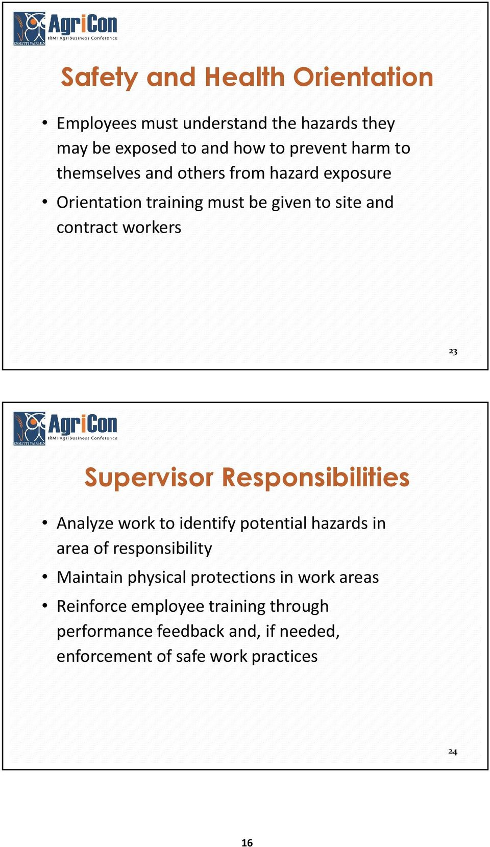 Responsibilities Analyze work to identify potential hazards in area of responsibility Maintain physical protections in