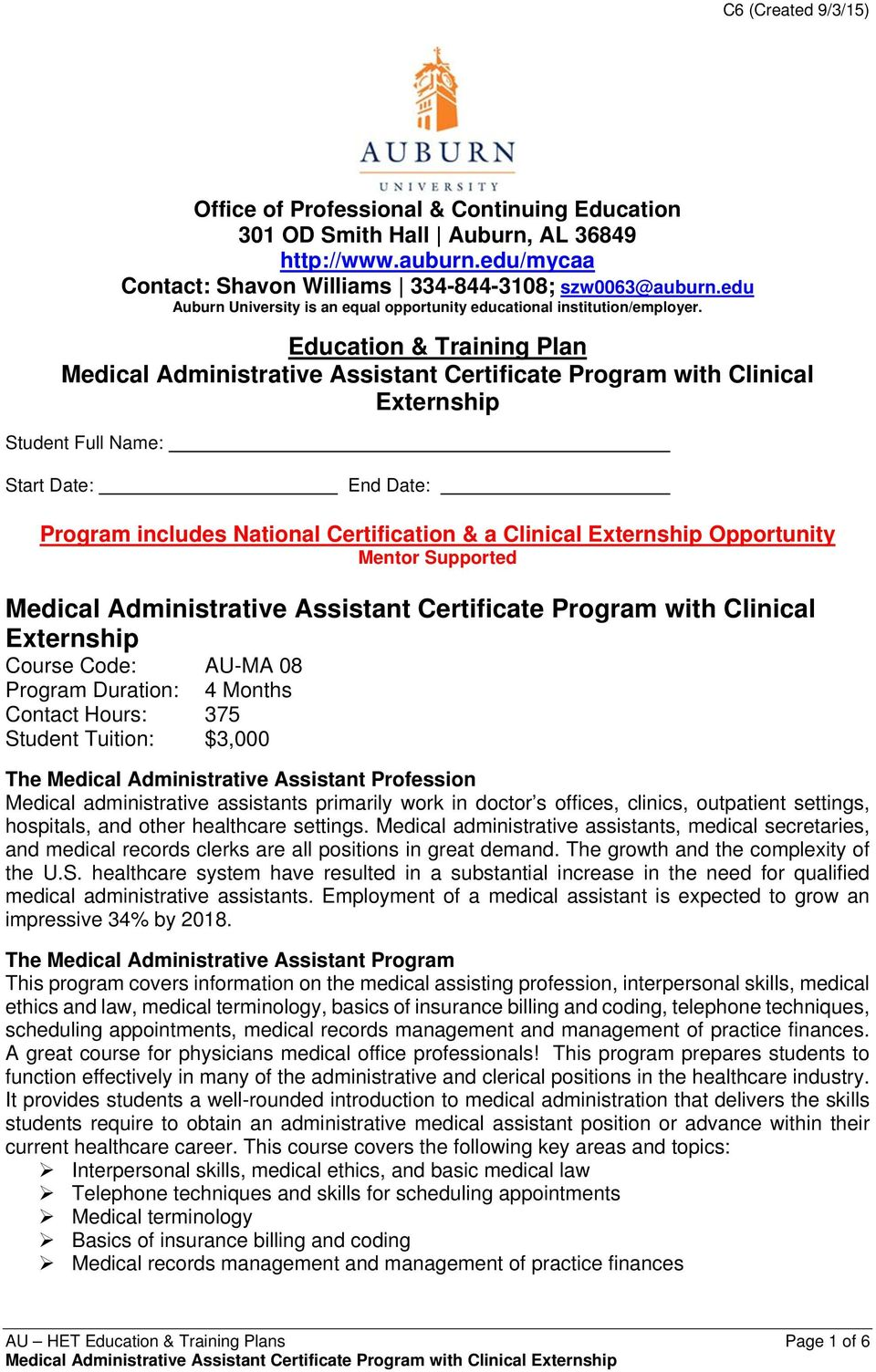 Education & Training Plan Medical Administrative Assistant Certificate Program with Clinical Externship Student Full Name: Start Date: End Date: Program includes National Certification & a Clinical