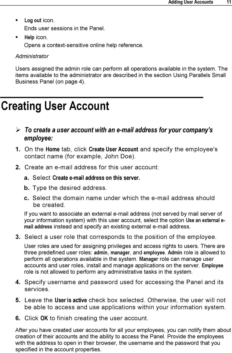 The items available to the administrator are described in the section Using Parallels Small Business Panel (on page 4).