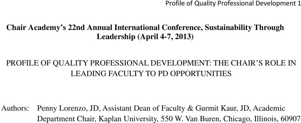 CHAIR S ROLE IN LEADING FACULTY TO PD OPPORTUNITIES Authors: Penny Lorenzo, JD, Assistant Dean of