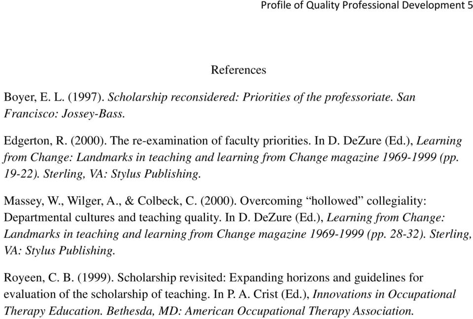 Massey, W., Wilger, A., & Colbeck, C. (2000). Overcoming hollowed collegiality: Departmental cultures and teaching quality. In D. DeZure (Ed.