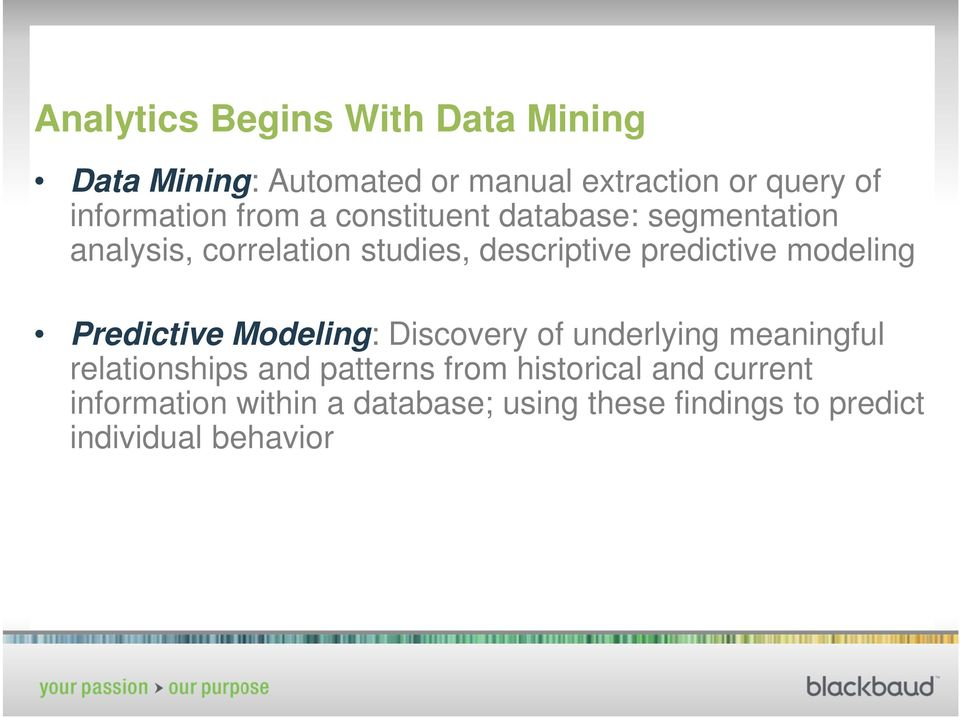 predictive modeling Predictive Modeling: Discovery of underlying meaningful relationships and