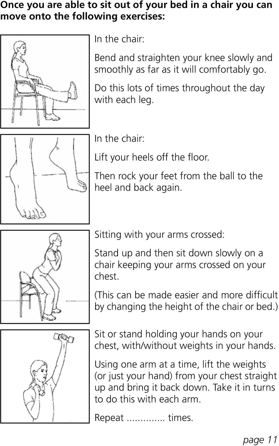 Sitting with your arms crossed: Stand up and then sit down slowly on a chair keeping your arms crossed on your chest.