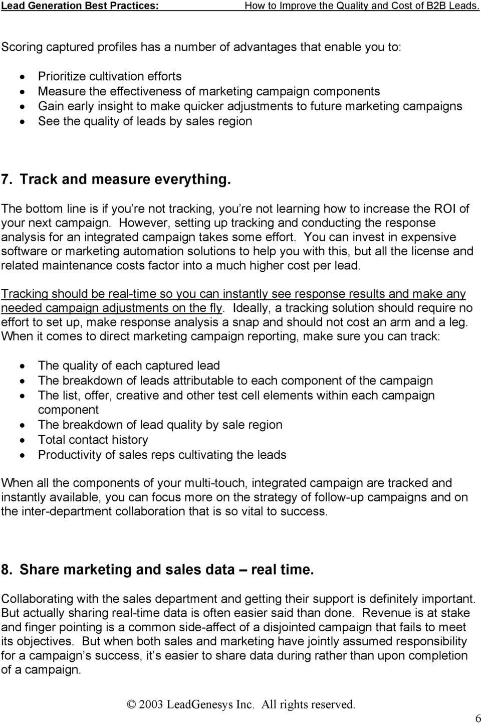 The bottom line is if you re not tracking, you re not learning how to increase the ROI of your next campaign.