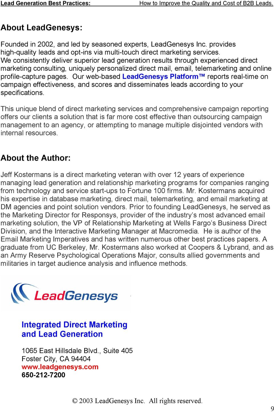 Our web-based LeadGenesys Platform reports real-time on campaign effectiveness, and scores and disseminates leads according to your specifications.