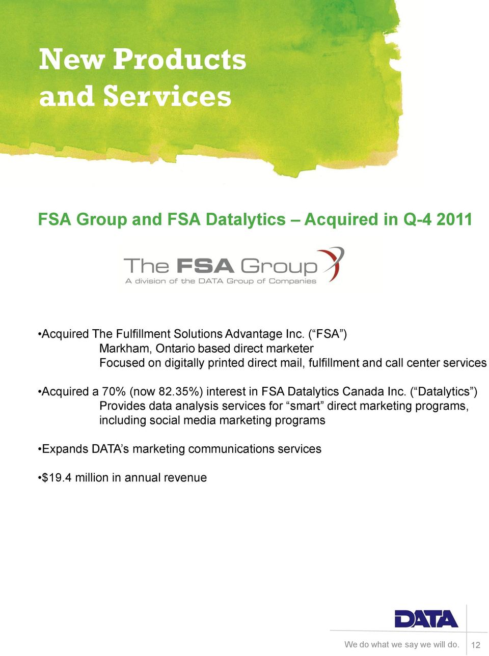 Acquired a 70% (now 82.35%) interest in FSA Datalytics Canada Inc.