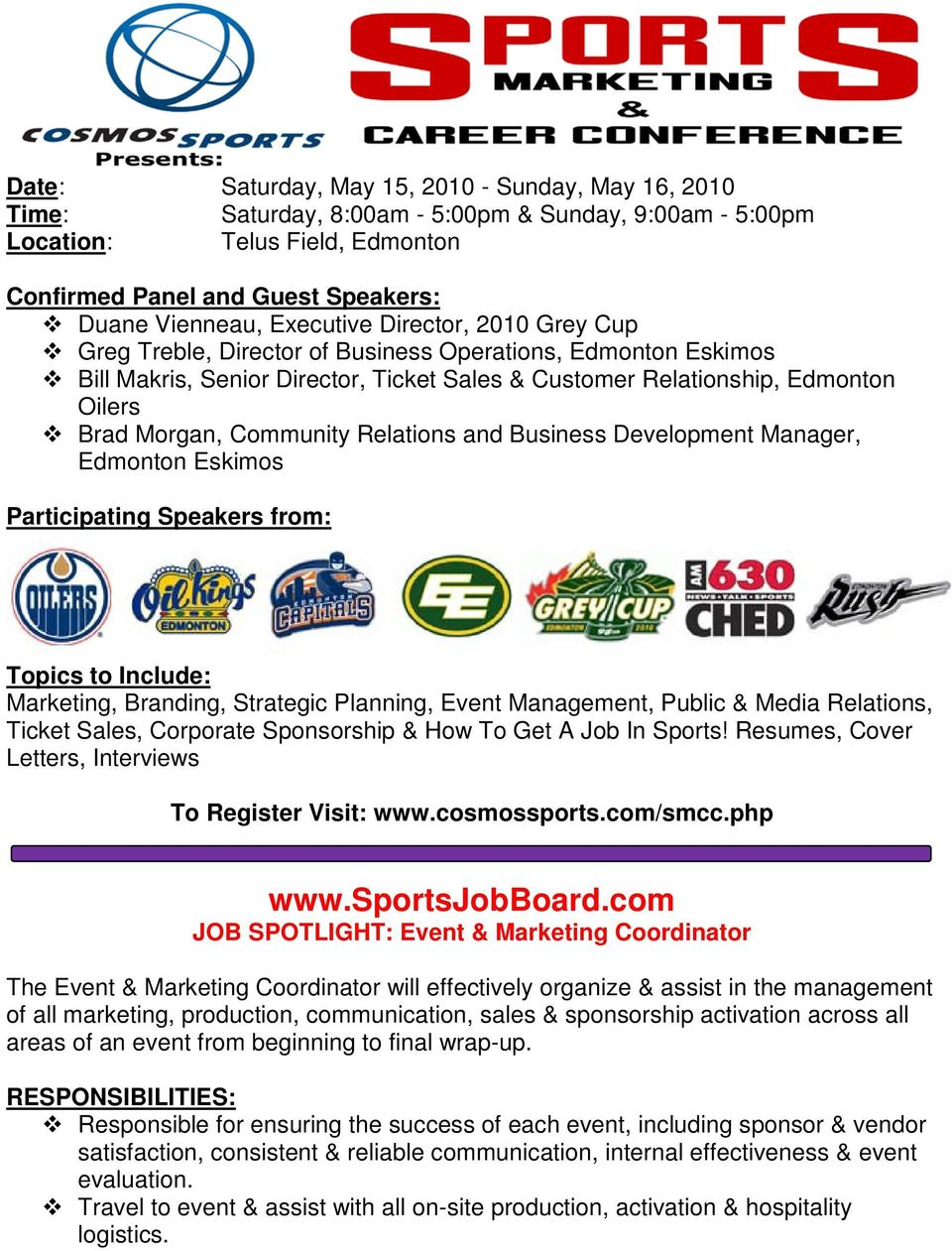 Community Relations and Business Development Manager, Edmonton Eskimos Participating Speakers from: Topics to Include: Marketing, Branding, Strategic Planning, Event Management, Public & Media