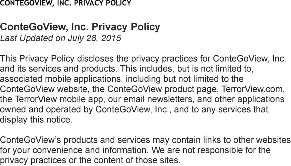This includes, but is not limited to, associated mobile applications, including but not limited to the ConteGoView website, the ConteGoView product page, TerrorView.