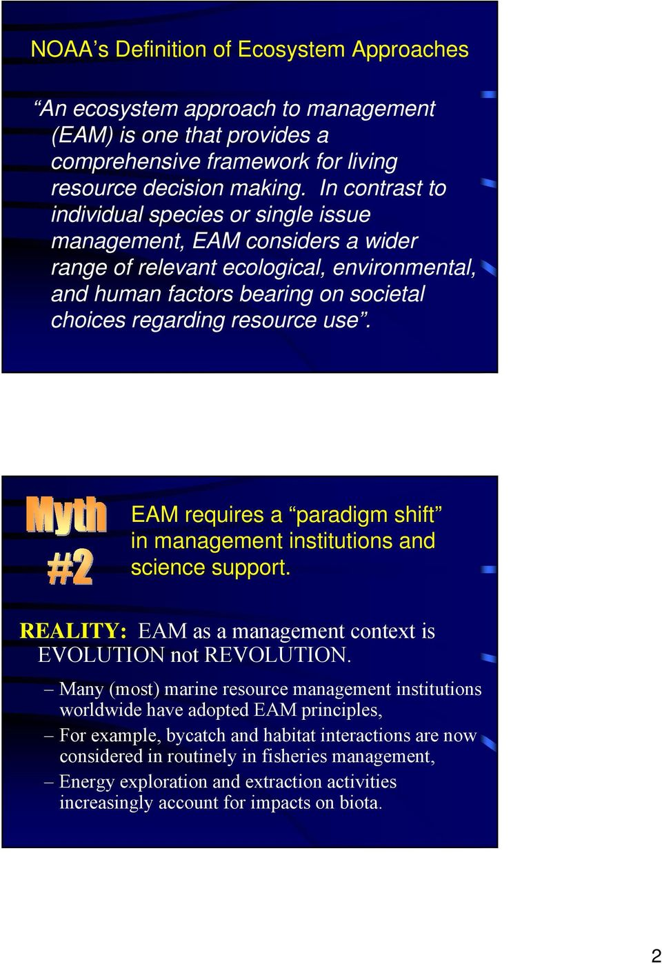 EAM requires a paradigm shift in management institutions and science support. REALITY: EAM as a management context is EVOLUTION not REVOLUTION.