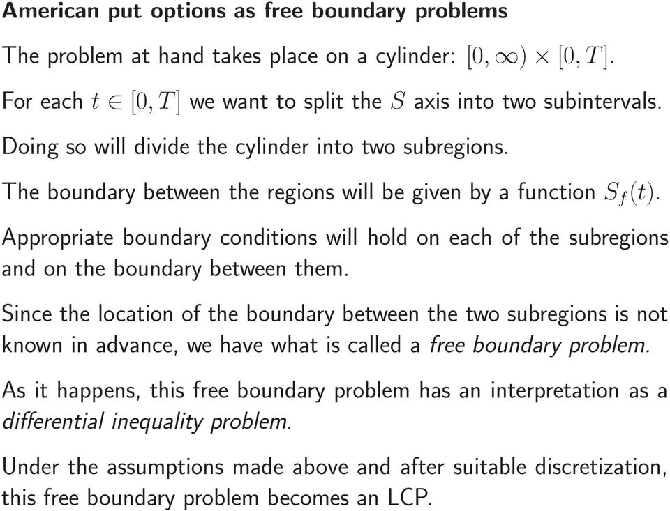 Appropriate boundary conditions will hold on each of the subregions and on the boundary between them.
