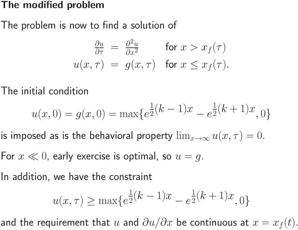 The initial condition u(x, 0) = g(x, 0) = max{e 1 2 (k 1)x e 1 2 (k +1)x, 0} is imposed as is the behavioral