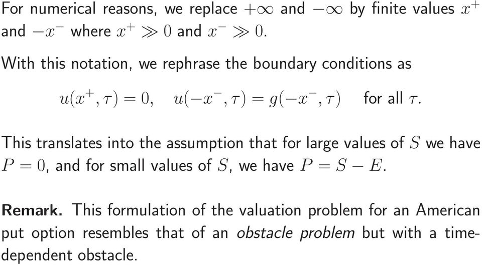 This translates into the assumption that for large values of S we have P =0, and for small values of S, we have P