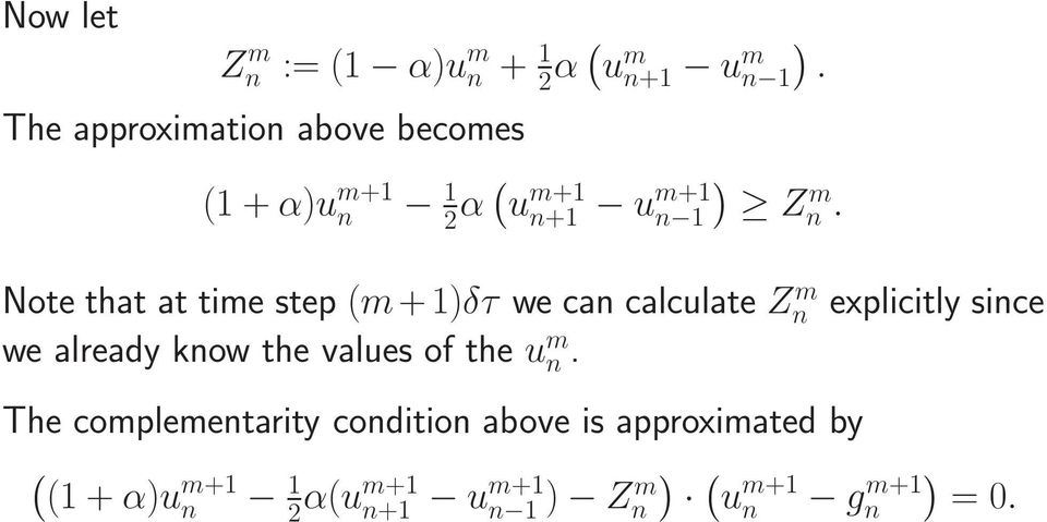 Note that at time step (m +1)δτ we can calculate Zn m we already know the values of the u m n.