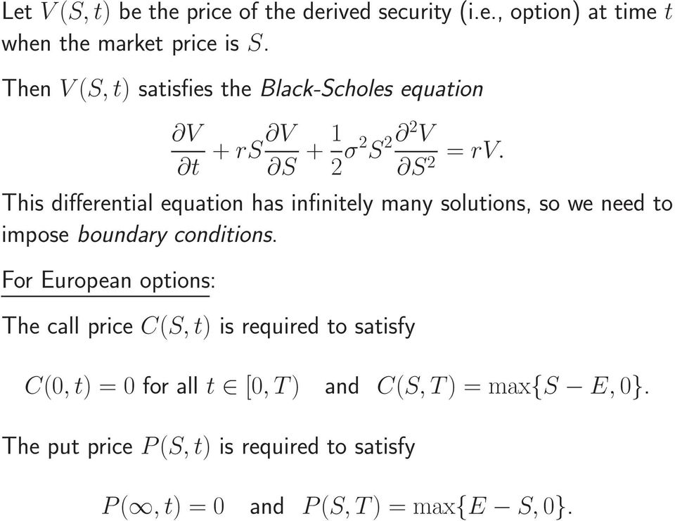2 This differential equation has infinitely many solutions, so we need to impose boundary conditions.