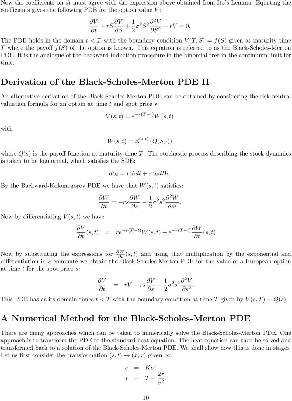 PDE It is the analogue of the backward-induction procedure in the binomial tree in the continuum limit for time Derivation of the Black-Scholes-Merton PDE II An alternative derivation of the