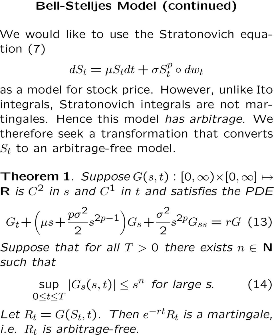 We therefore seek a transformation that converts S t to an arbitrage-free model. Theorem 1.