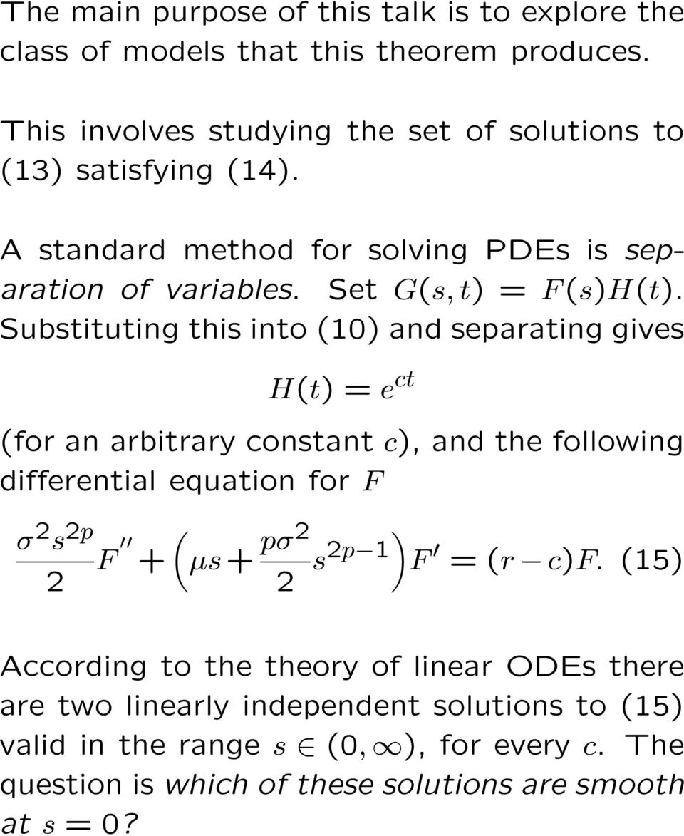 Substituting this into (10) and separating gives H(t) = e ct (for an arbitrary constant c), and the following differential equation for F σ 2 s 2p 2 F + (µs +
