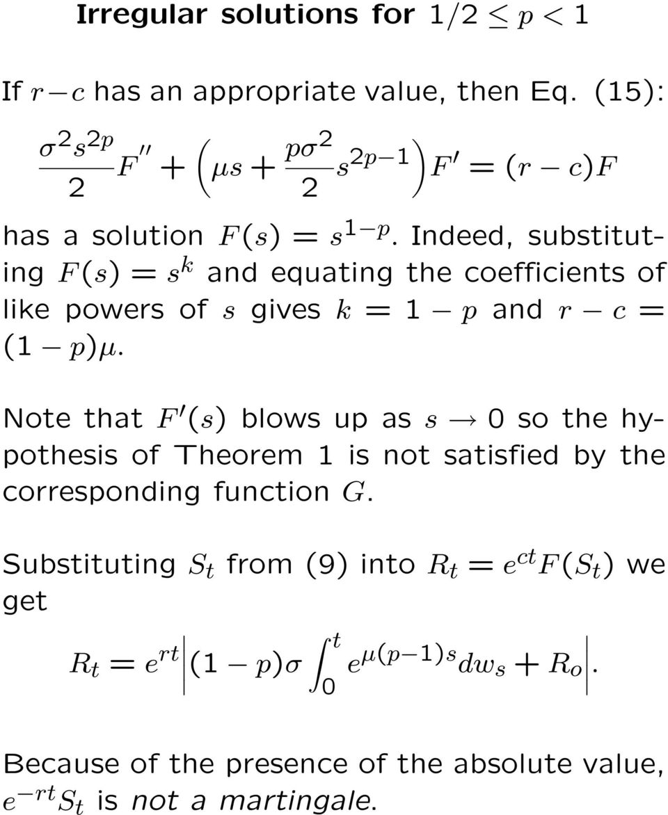 Indeed, substituting F (s) = s k and equating the coefficients of like powers of s gives k = 1 p and r c = (1 p)µ.