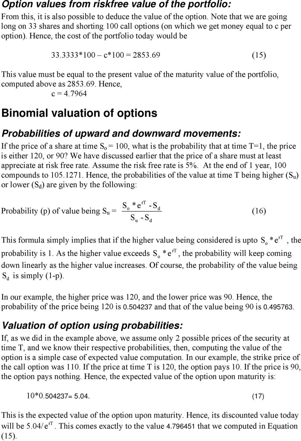 69 (15) This value must be equal to the present value of the maturity value of the portfolio, computed above as 2853.69. Hence, c = 4.