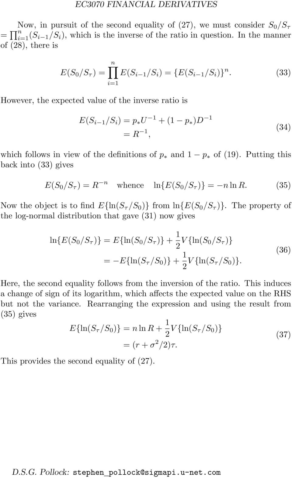 (33) i=1 However, the expected value of the inverse ratio is E(S i 1 /S i ) = p U 1 + (1 p )D 1 = R 1, (34) which follows in view of the definitions of p 1 p of (19).