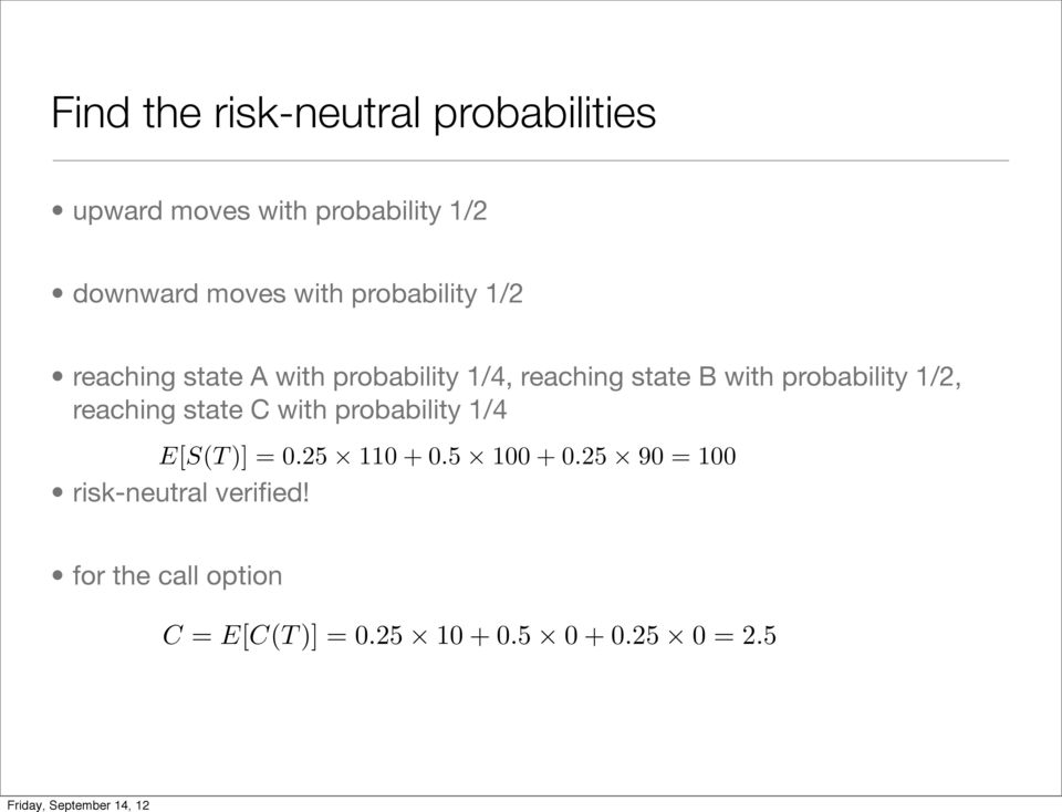 probability 1/2, reaching state C with probability 1/4 E[S(T )] = 0.25 110 + 0.