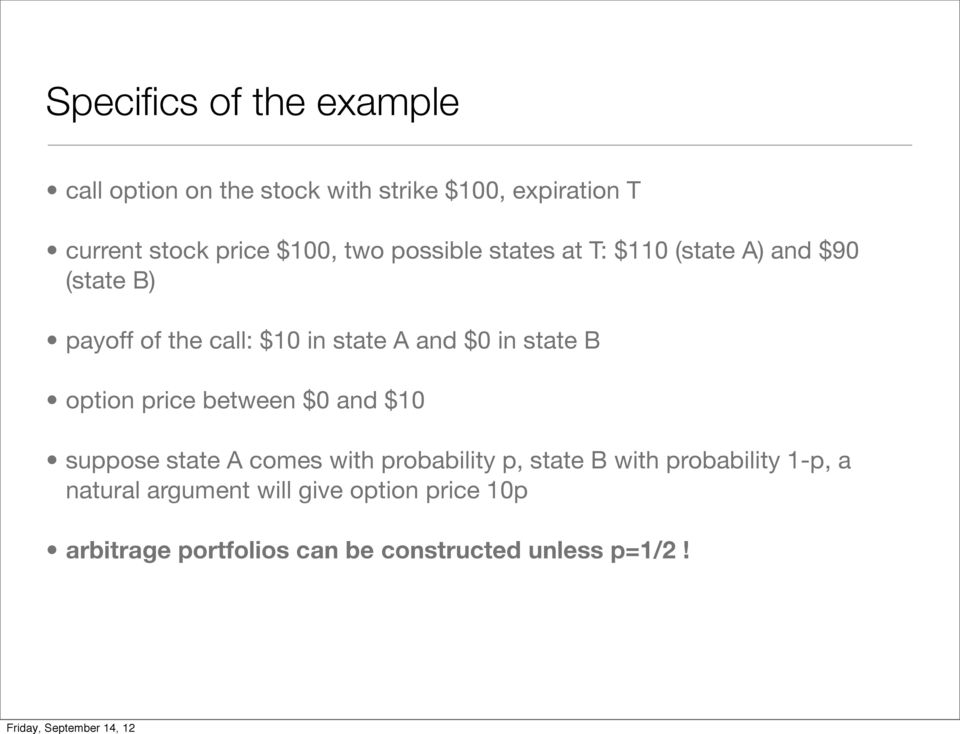 $0 in state B option price between $0 and $10 suppose state A comes with probability p, state B with