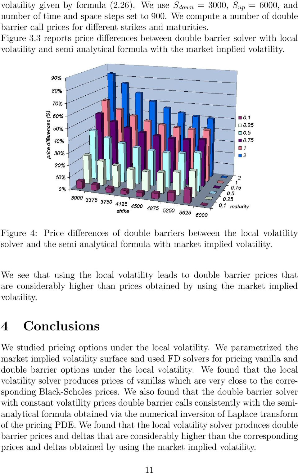 3 reports price differences between double barrier solver with local volatility and semi-analytical formula with the market implied volatility.