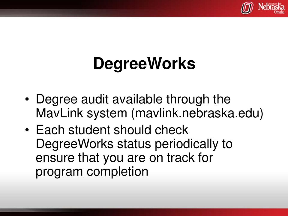 edu) Each student should check DegreeWorks status