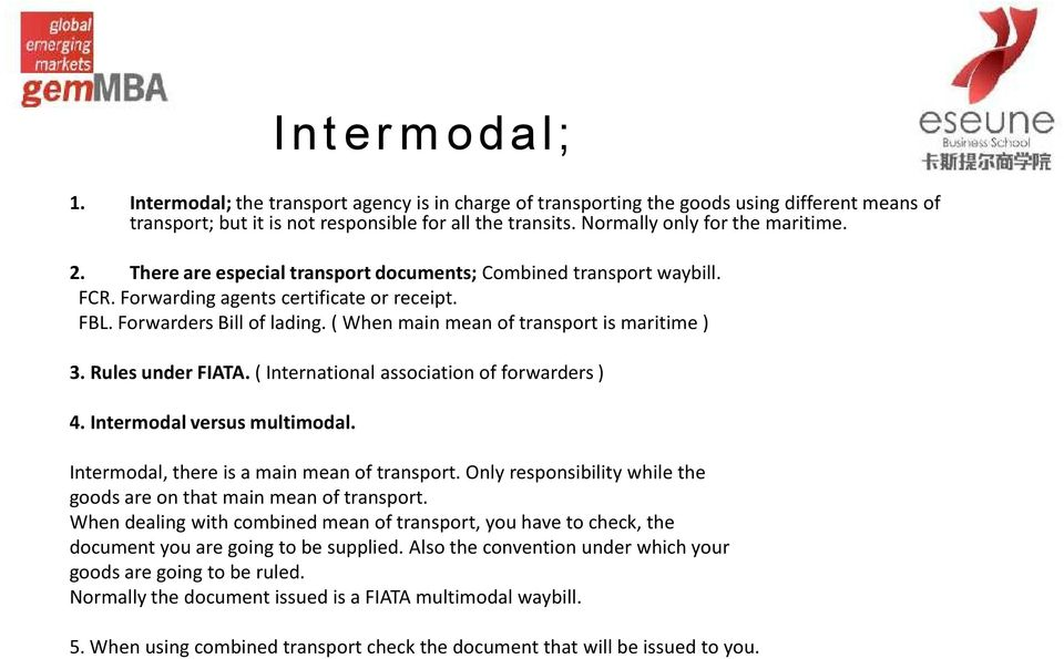 ( When main mean of transport is maritime ) 3. Rules under FIATA. ( International association of forwarders ) 4. Intermodal versus multimodal. Intermodal, there is a main mean of transport.