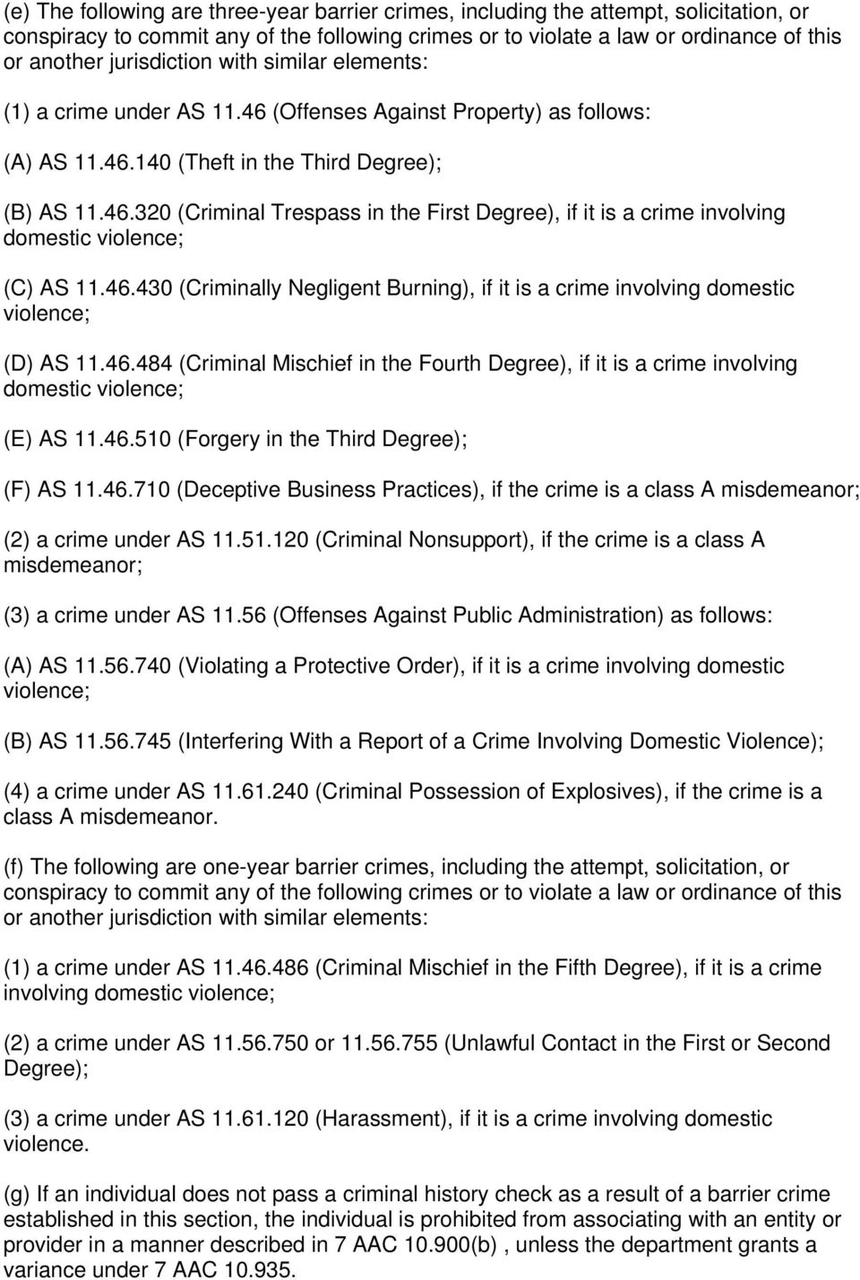 46.430 (Criminally Negligent Burning), if it is a crime involving domestic violence; (D) AS 11.46.484 (Criminal Mischief in the Fourth Degree), if it is a crime involving domestic violence; (E) AS 11.