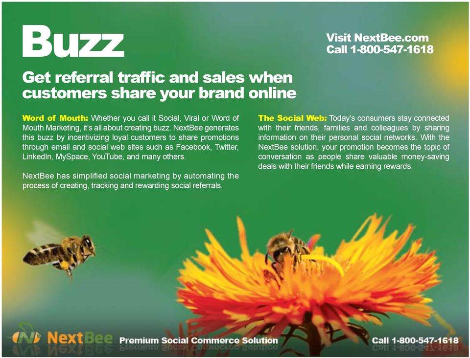 NextBee has simplified social marketing by automating the process of creating, tracking and rewarding social referrals.