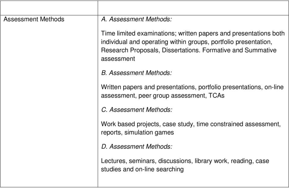 Research Proposals, Dissertations. Formative and Summative assessment B.