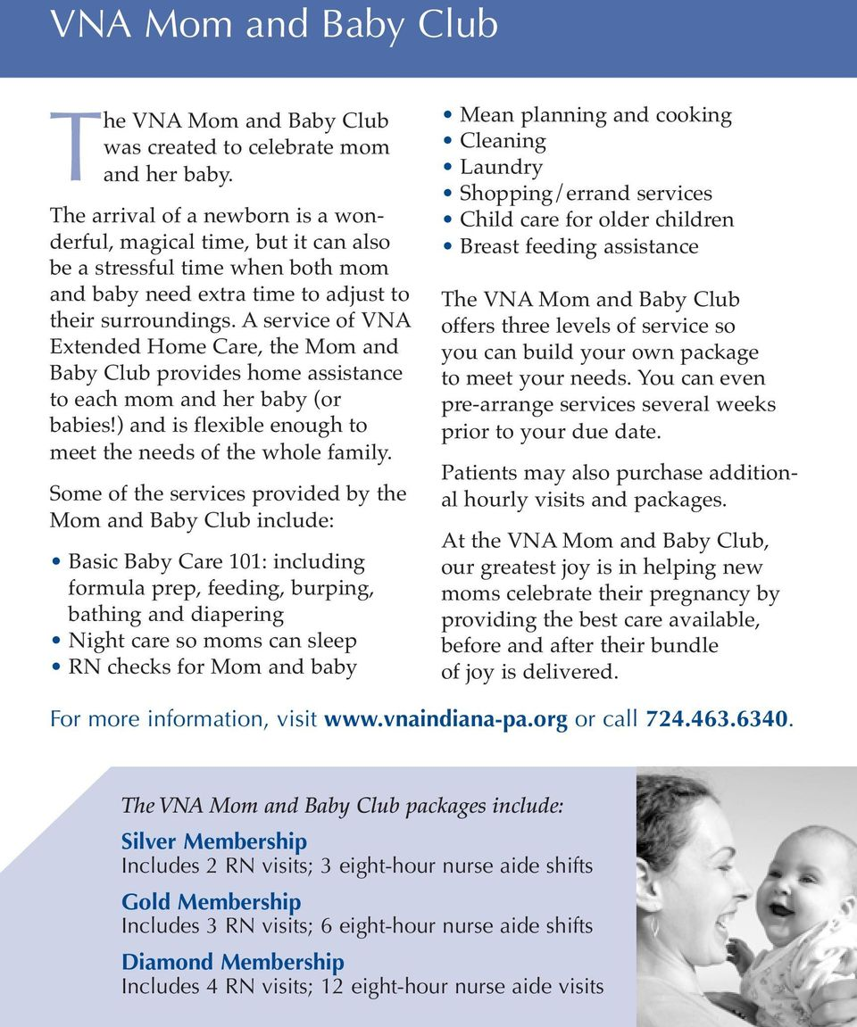 A service of VNA Extended Home Care, the Mom and Baby Club provides home assistance to each mom and her baby (or babies!) and is flexible enough to meet the needs of the whole family.