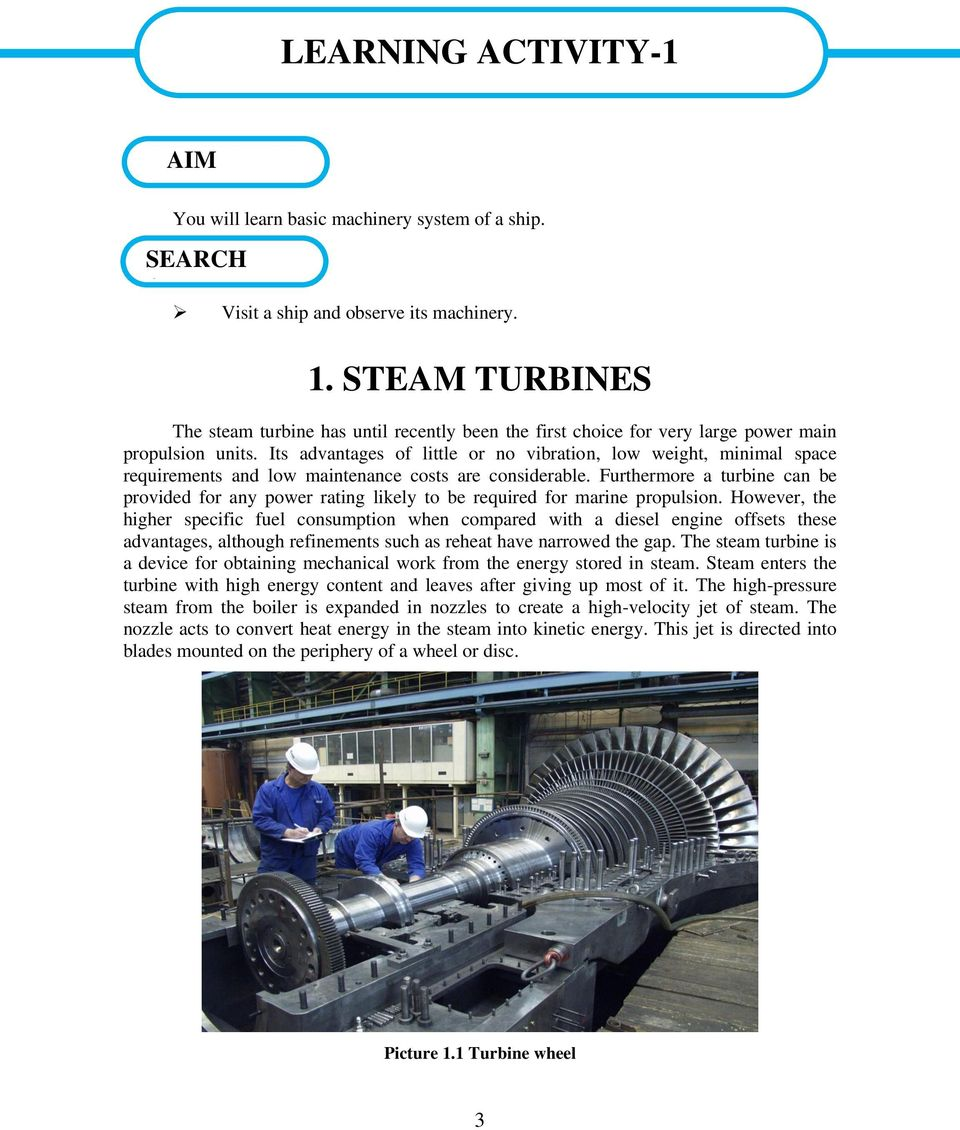 Furthermore a turbine can be provided for any power rating likely to be required for marine propulsion.