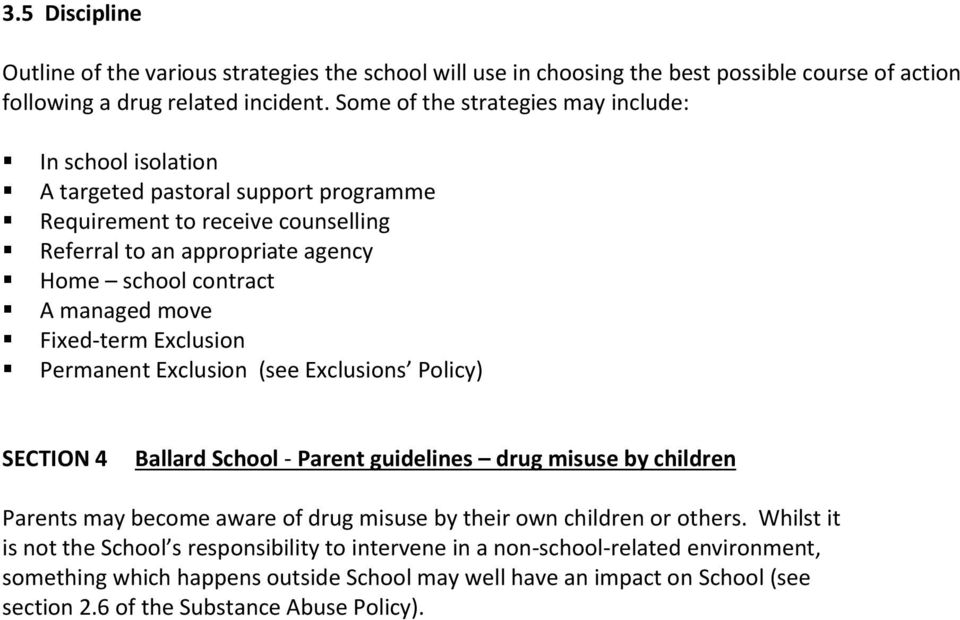move Fixed-term Exclusion Permanent Exclusion (see Exclusions Policy) SECTION 4 Ballard School - Parent guidelines drug misuse by children Parents may become aware of drug misuse by their own