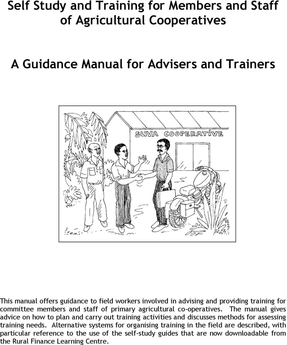 The manual gives advice on how to plan and carry out training activities and discusses methods for assessing training needs.