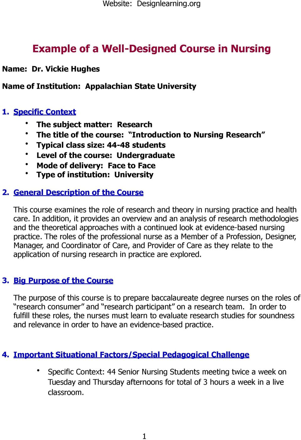 Face Type of institution: University 2. General Description of the Course This course examines the role of research and theory in nursing practice and health care.
