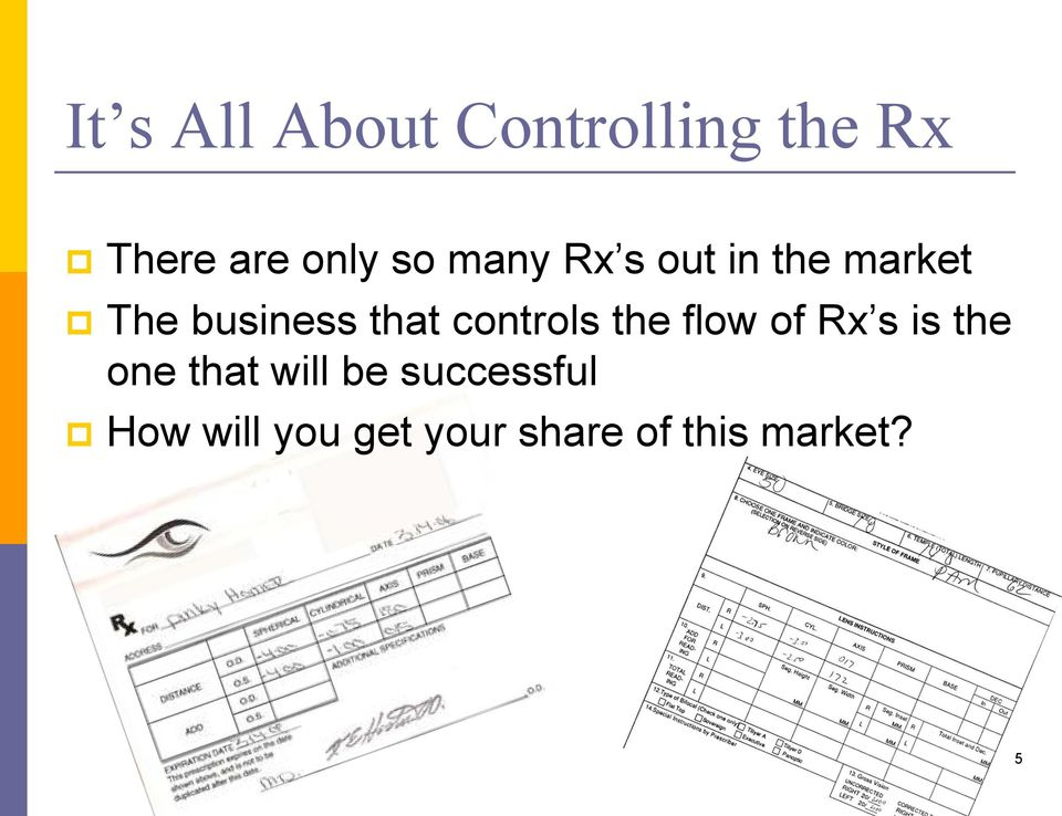controls the flow of Rx s is the one that will be