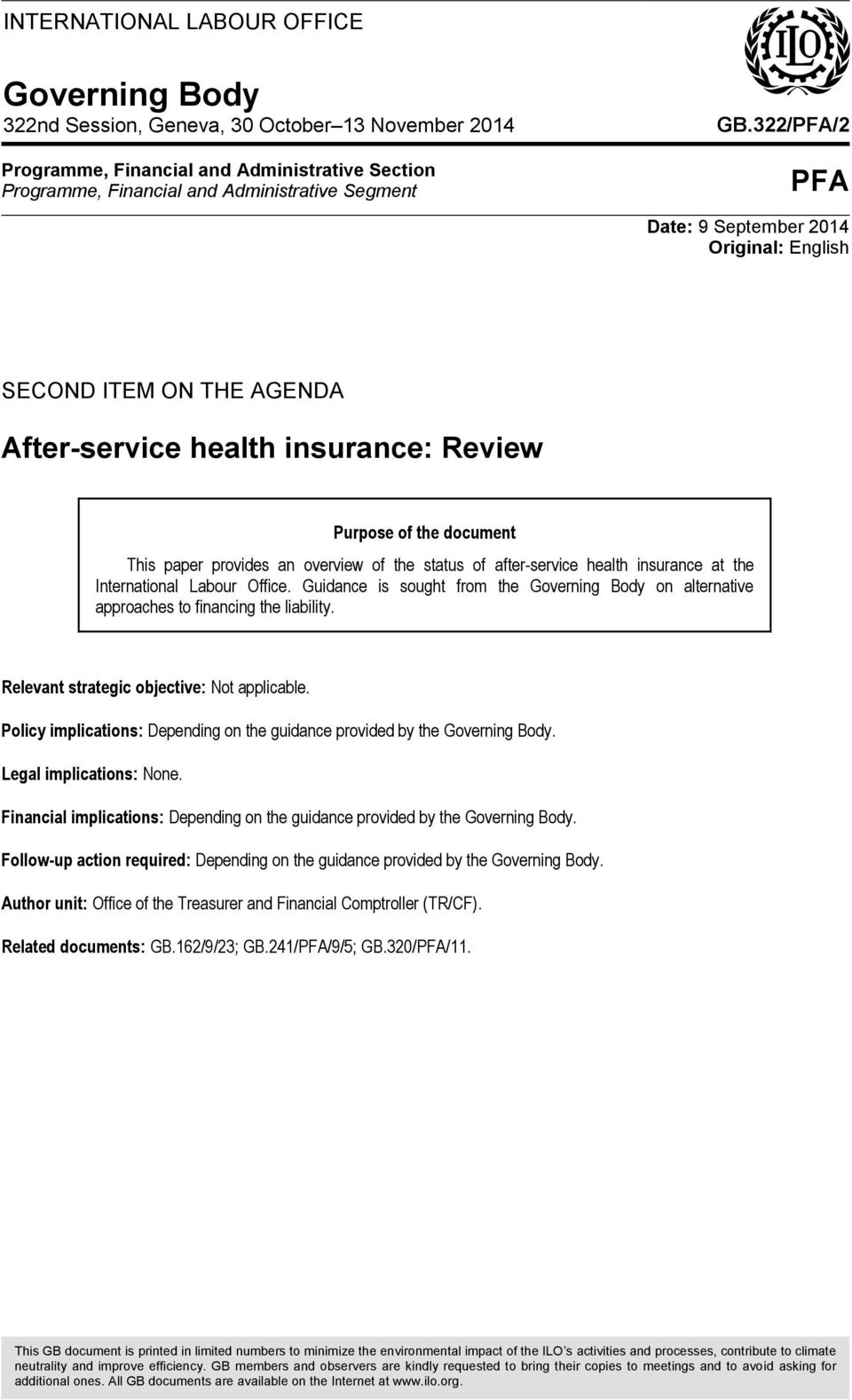 after-service health insurance at the International Labour Office. Guidance is sought from the Governing Body on alternative approaches to financing the liability.
