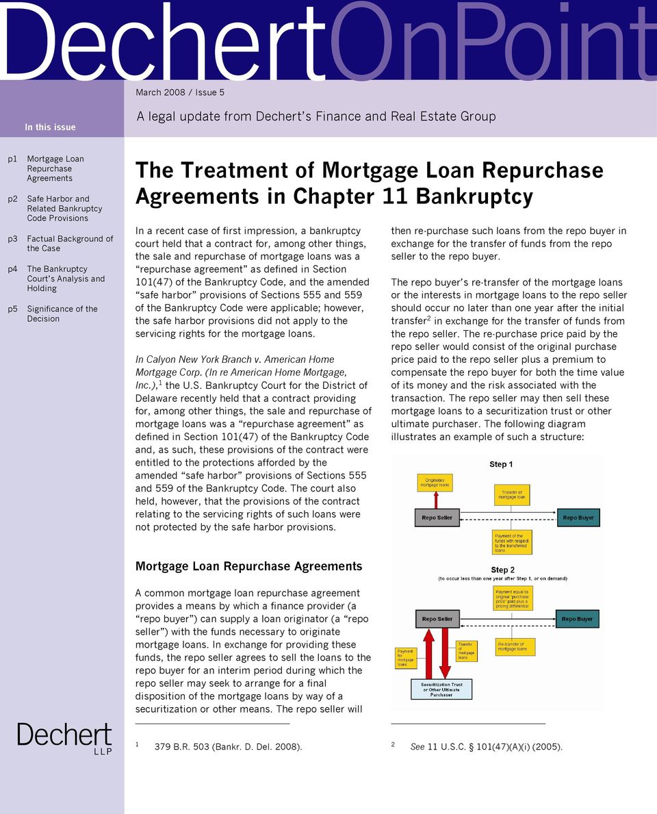 of first impression, a bankruptcy court held that a contract for, among other things, the sale and repurchase of mortgage loans was a repurchase agreement as defined in Section 101(47) of the