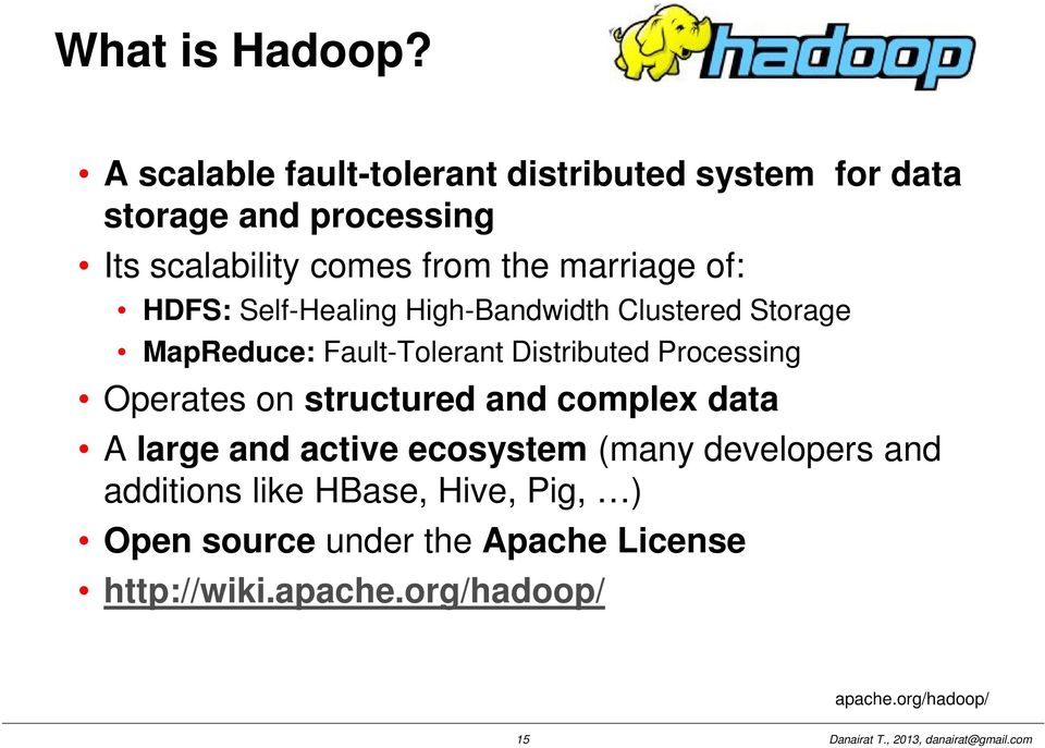 marriage of: HDFS: Self-Healing High-Bandwidth Clustered Storage MapReduce: Fault-Tolerant Distributed