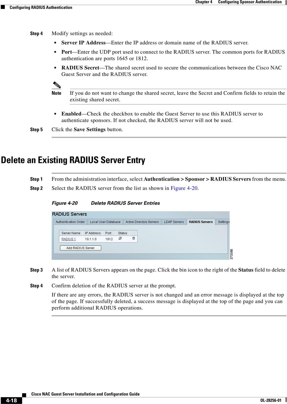 RADIUS Secret The shared secret used to secure the communications between the Cisco NAC Guest Server and the RADIUS server.