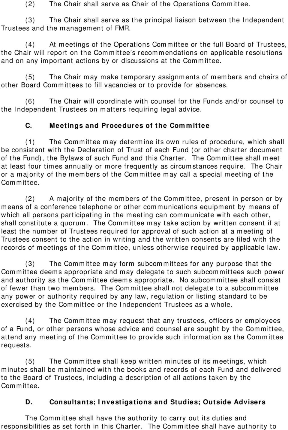discussions at the Committee. (5) The Chair may make temporary assignments of members and chairs of other Board Committees to fill vacancies or to provide for absences.