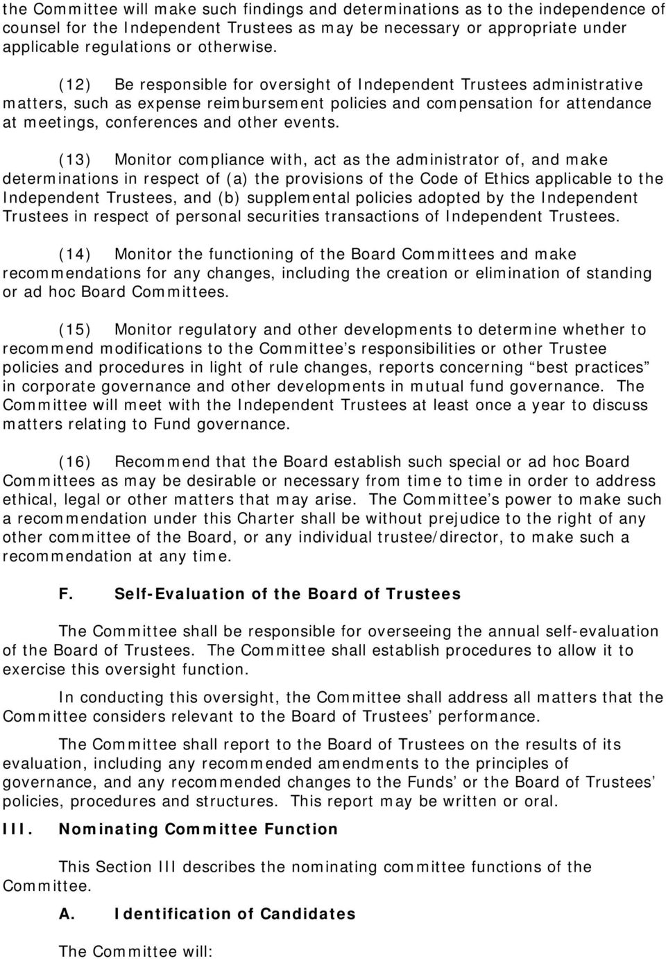 (13) Monitor compliance with, act as the administrator of, and make determinations in respect of (a) the provisions of the Code of Ethics applicable to the Independent Trustees, and (b) supplemental