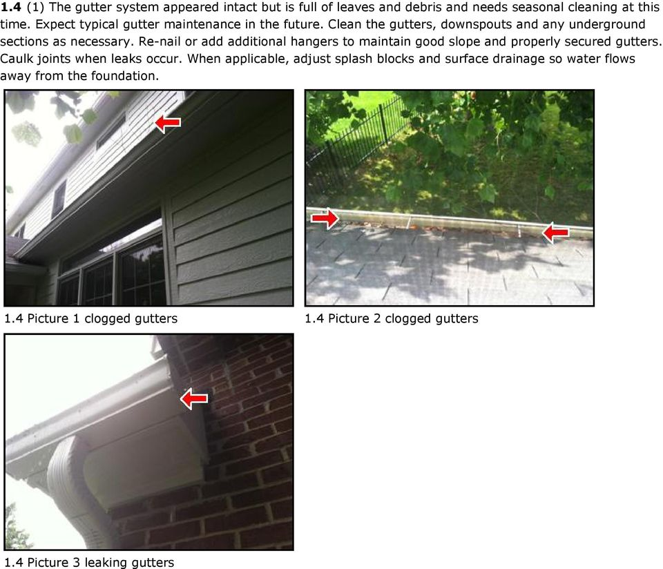 Re-nail or add additional hangers to maintain good slope and properly secured gutters. Caulk joints when leaks occur.