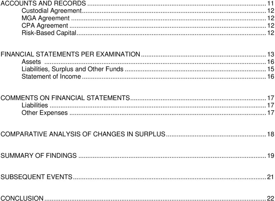 .. 16 Liabilities, Surplus and Other Funds... 15 Statement of Income... 16 COMMENTS ON FINANCIAL STATEMENTS.