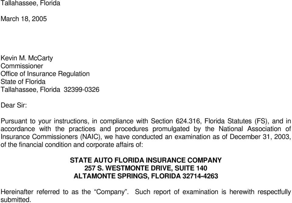 316, Florida Statutes (FS), and in accordance with the practices and procedures promulgated by the National Association of Insurance Commissioners (NAIC), we have conducted