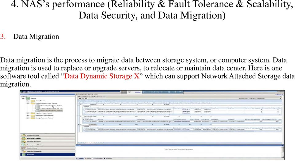Data migration is used to replace or upgrade servers, to relocate or maintain data center.