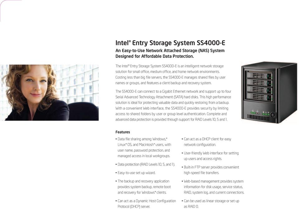 Costing less than big file servers, the SS4000-E manages shared files by user names or groups, and features a client backup and recovery system.