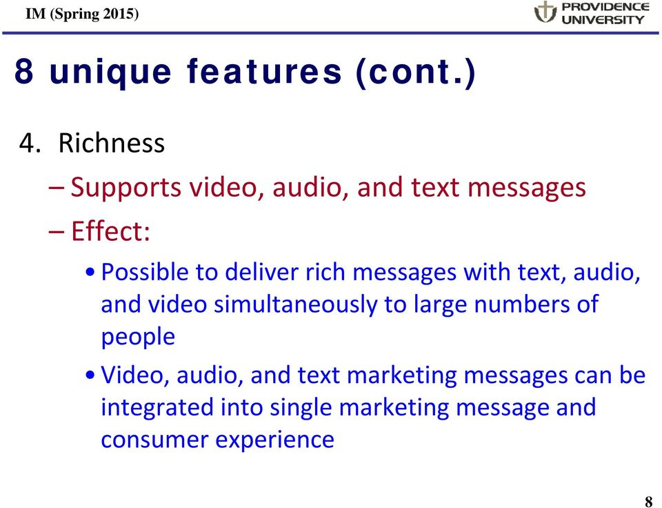 deliver rich messages with text, audio, and video simultaneously to large